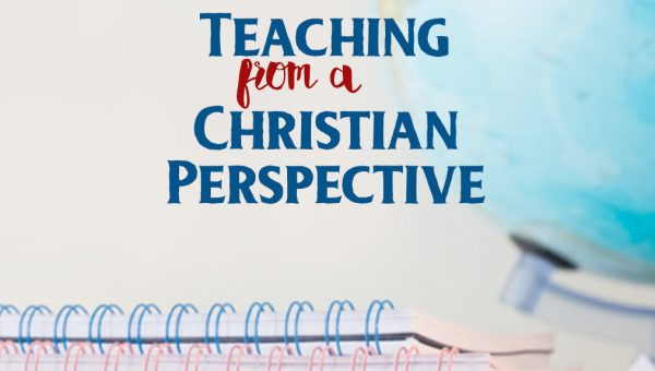 Teaching From A Christian Perspective