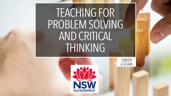 Teaching for Problem Solving and Critical Thinking