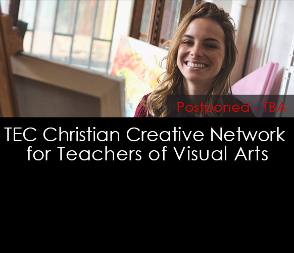 TEC Christian Creative Network Meeting for Teachers of Visual Arts