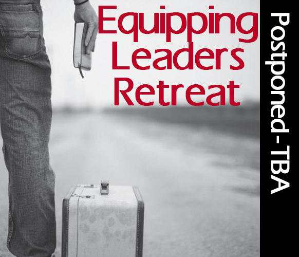 Equipping Leaders Retreat