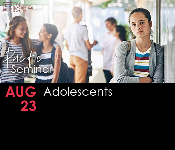 TEC Pacific Seminar – Adolescents
